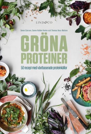 Gröna Proteiner - 50 Recept Med Växtbaserade Proteinkällor