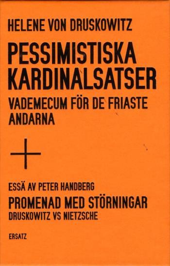 Pessimistiska Kardinalsatser - Vademecum För De Friaste Andarna ; Promenad Med Störningar - Druskowitz Vs Nietzsche
