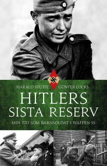 Hitlers Sista Reserv - Min Tid Som Barnsoldat I Waffen-ss