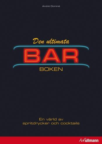 Den Ultimata Barboken - En Värld Av Spritdrycker Och Cocktails