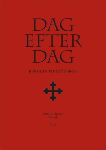 Dag Efter Dag - Bergets Tidebönsbok