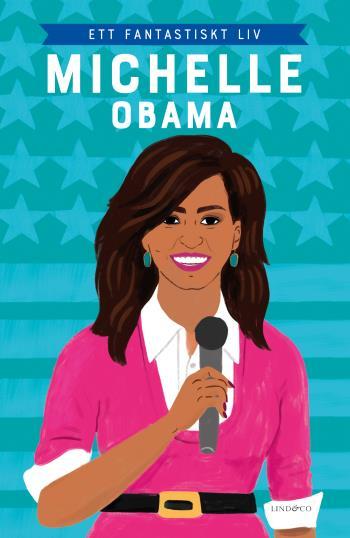 Michelle Obama - Ett Fantastiskt Liv