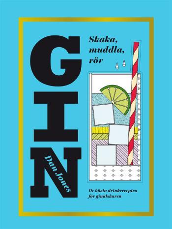 Gin - Skaka, Muddla, Rör