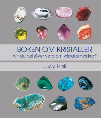 Boken Om Kristaller- Allt Du Behöver Veta Om Kristallernas Kraft