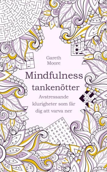 Tankenötter För Mindfulness - Avstressande Klurigheter Som Får Dig Att Varva Ner