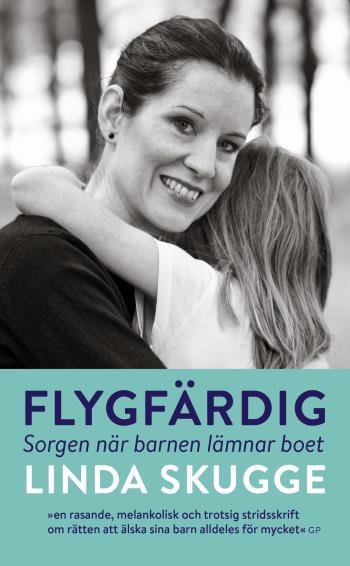 Flygfärdig - Sorgen När Barnen Lämnar Boet