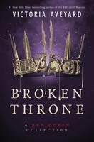Broken Throne- A Red Queen Collection