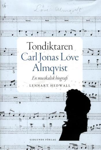 Tondiktaren Carl Jonas Love Almqvist - En Musikalisk Biografi