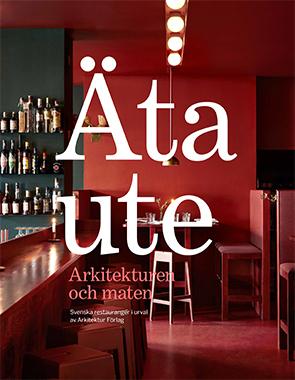 Äta Ute - Arkitekturen Och Maten