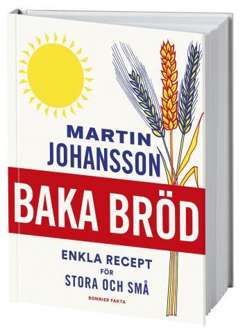Baka Bröd - Enkla Recept För Stora Och Små