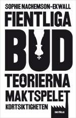 Fientliga Bud - Teorierna, Maktspelet, Kortsiktigheten
