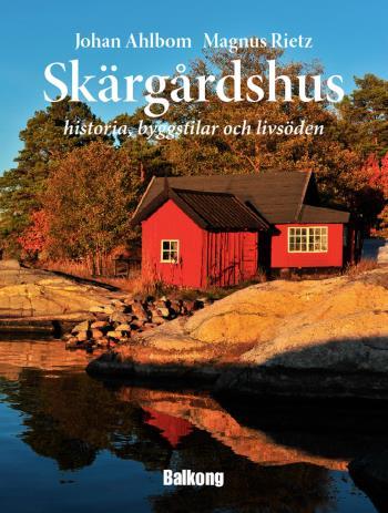 Skärgårdshus - Historia, Byggstilar Och Livsöden