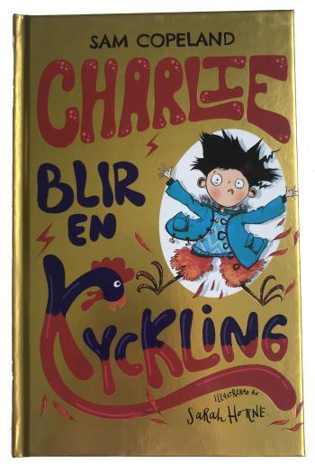 Charlie Blir En Kyckling