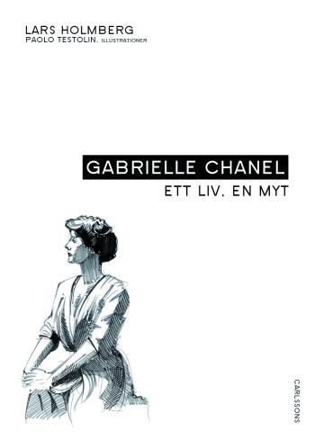 Gabrielle Chanel - Ett Liv, En Myt