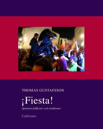 Fiesta! - Spaniens Folkfester Och Traditioner