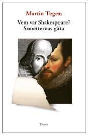 Vem Var Shakespeare? - Sonetternas Gåta