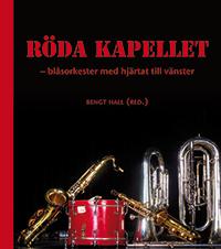Röda Kapellet - Blåsorkester Med Hjärtat Till Vänster