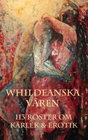 Whildeanska Våren - 113 Röster Om Kärlek & Erotik
