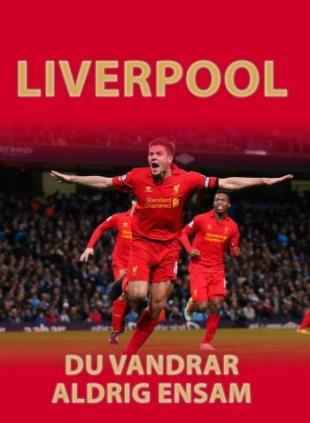 Liverpool - Du Vandrar Aldrig Ensam