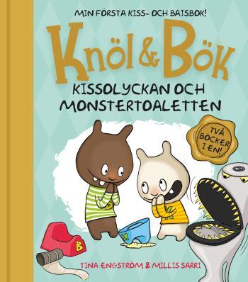 Knöl & Bök - Kissolyckan ; Monstertoaletten