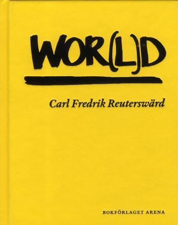Wor(l)d - Carl Fredrik Reuterswärd