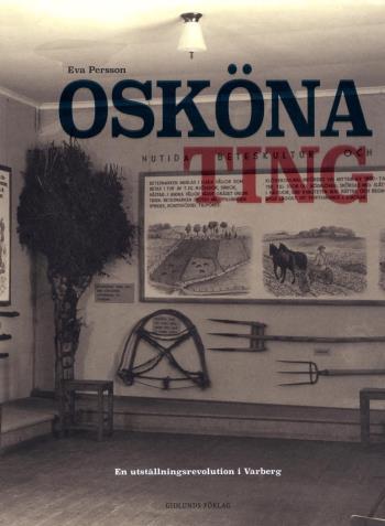 Osköna Ting - En Utställningsrevolution I Varberg