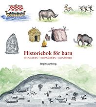 Historiebok För Barn - Stenåldern Bronsåldern Järnåldern