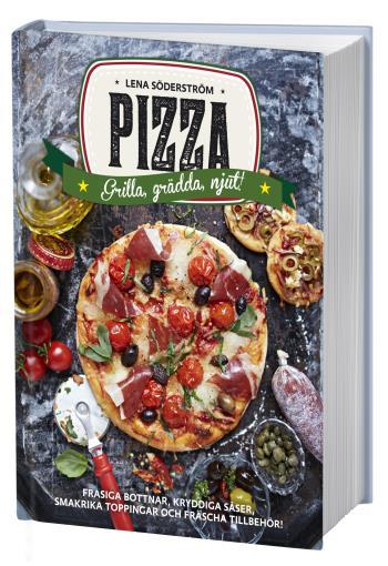 Pizza - Grädda, Grilla, Njut