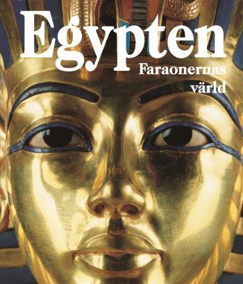 Egypten - Faraonernas Värld