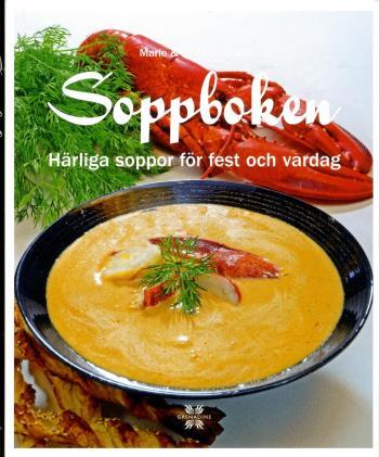 Soppboken - Härliga Soppor För Fest Och Vardag
