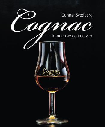 Cognac - Kungen Av Eau-de-vier