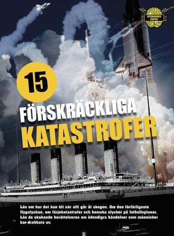 15 Förskräckliga Katastrofer