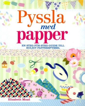 Pyssla Med Papper - En Steg-för-steg-guide Till Roligt Papperspyssel