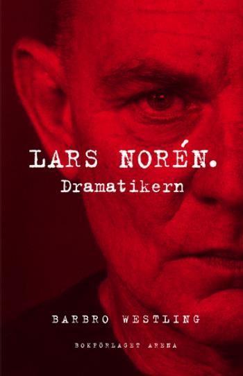 Lars Norén. Dramatikern