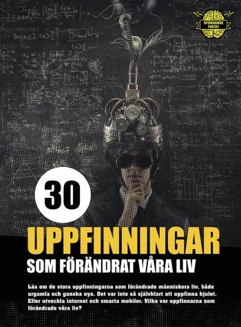 30 Uppfinningar Som Förändrat Våra Liv