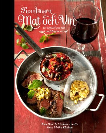 Kombinera Mat Och Vin - 15 Kapitel Om Vin Med Matchande Recept