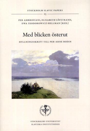Med Blicken Österut - Hyllningsskrift Till Per-arne Bodin