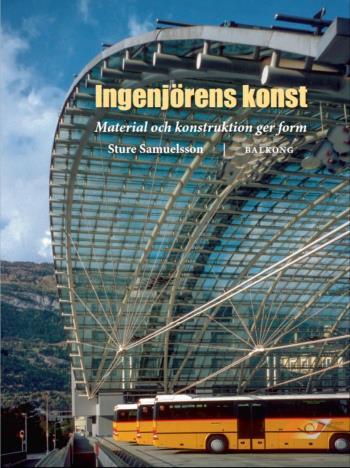 Ingenjörens Konst - Material Och Konstruktion Ger Form