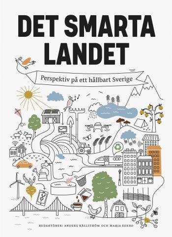 Det Smarta Landet - Perspektiv På Ett Hållbart Sverige