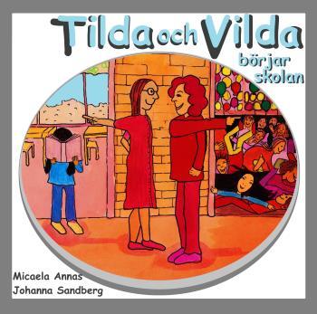 Tilda Och Vilda Börjar Skolan