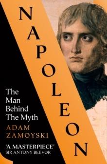 Napoleon- The Man Behind The Myth