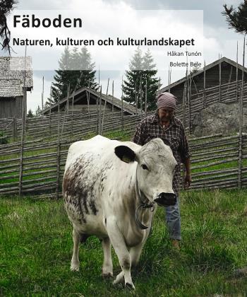 Fäboden- Naturen, Kulturen Och Kulturlandskapet
