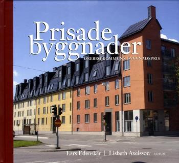 Prisade Byggnader - Örebro Kommuns Byggnadspris