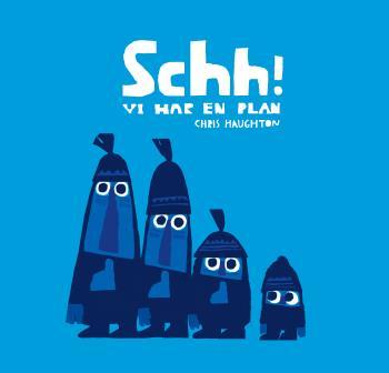 Schh! - Vi Har En Plan