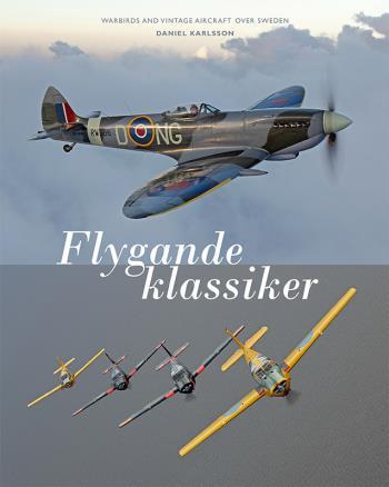 Flygande Klassiker - Warbirds And Vintage Aircraft Over Sweden