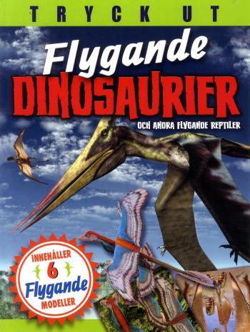 Flygande Dinosaurier Och Andra Flygande Reptiler - Tryck Ut