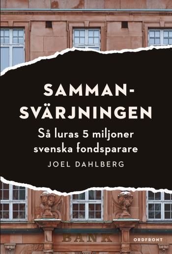 Sammansvärjningen - Så Luras 5 Miljoner Svenska Fondsparare