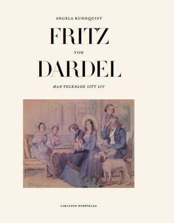 Fritz Von Dardel - Han Tecknade Sitt Liv