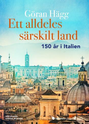Ett Alldeles Särskilt Land - 150 År I Italien