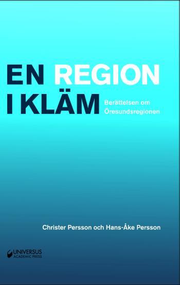 En Region I Kläm- Berättelsen Om Öresundsregionen